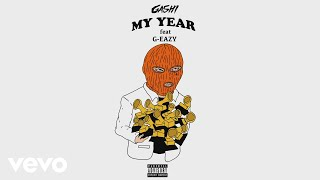 GASHI, G-Eazy - My Year (Audio)