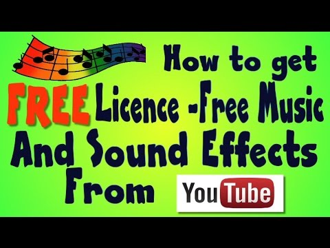 HOW TO GET LICENCE-FREE MUSIC AND SOUND EFFECTS FROM YOUTUBE.