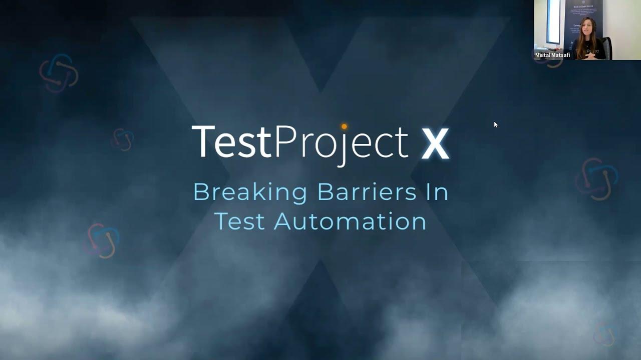TestProject X – Breaking Barriers in Test Automation