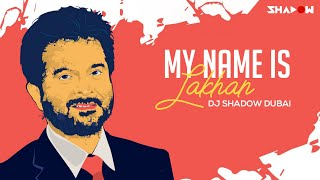 My Name Is Lakhan (Ram Lakhan) | Dj Shadow Dubai Remix