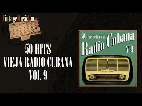 50 Hits de la Vieja Radio Cubana  - Volumen #9. (Full Album/Álbum Completo)