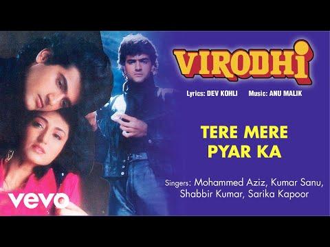 Tere Mere Pyar Ka - Full Song Audio   Virodhi   Kumar Sanu, Shabbir Kumar  Anu Malik