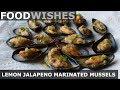 Lemon Jalapeño Marinated Mussels - Food Wishes