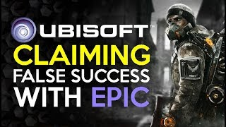 Ubisoft Lies and Claims HUGE SUCCESS Because of the Epic Launcher