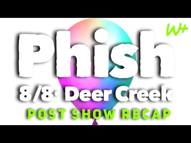 Phish 8/8/21 - Deer Creek, IN
