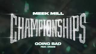 Meek Mill - Going Bad feat. Drake - Free instrumental