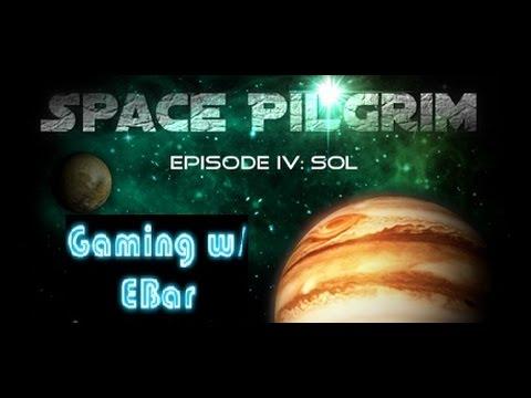 Space Pilgrim Episode IV: Sol - Gaming w/ EBar |