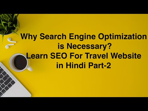 why-search-engine-optimization-is-necessary-learn-seo-for-travel-website---part--2-in-hindi