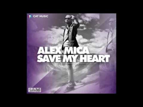 Alex Mica   Save my heart Official Single