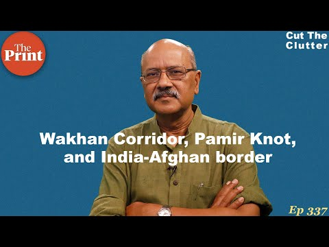 Where Indian & Afghan borders meet, what's Wakhan Corridor & why it's the 'corridor of power'