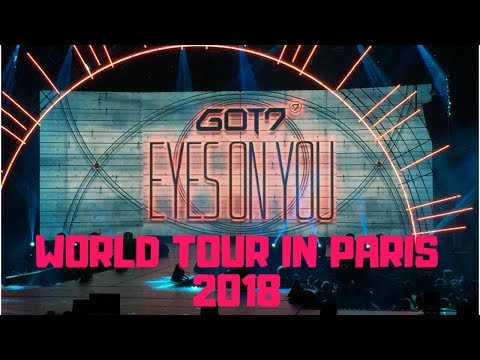 GOT7 IN PARIS - EYES ON YOU WORLD TOUR 2018