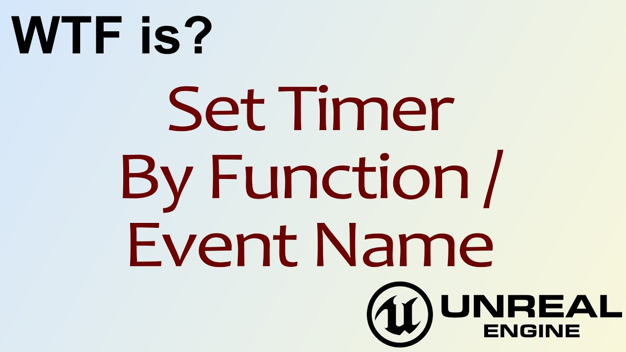 Wtf is set timer in unreal engine 4 ue4 youtube wtf is set timer in unreal engine 4 ue4 malvernweather Image collections