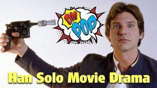 Han Solo Movie Drama | DIS POP | 07/01/17