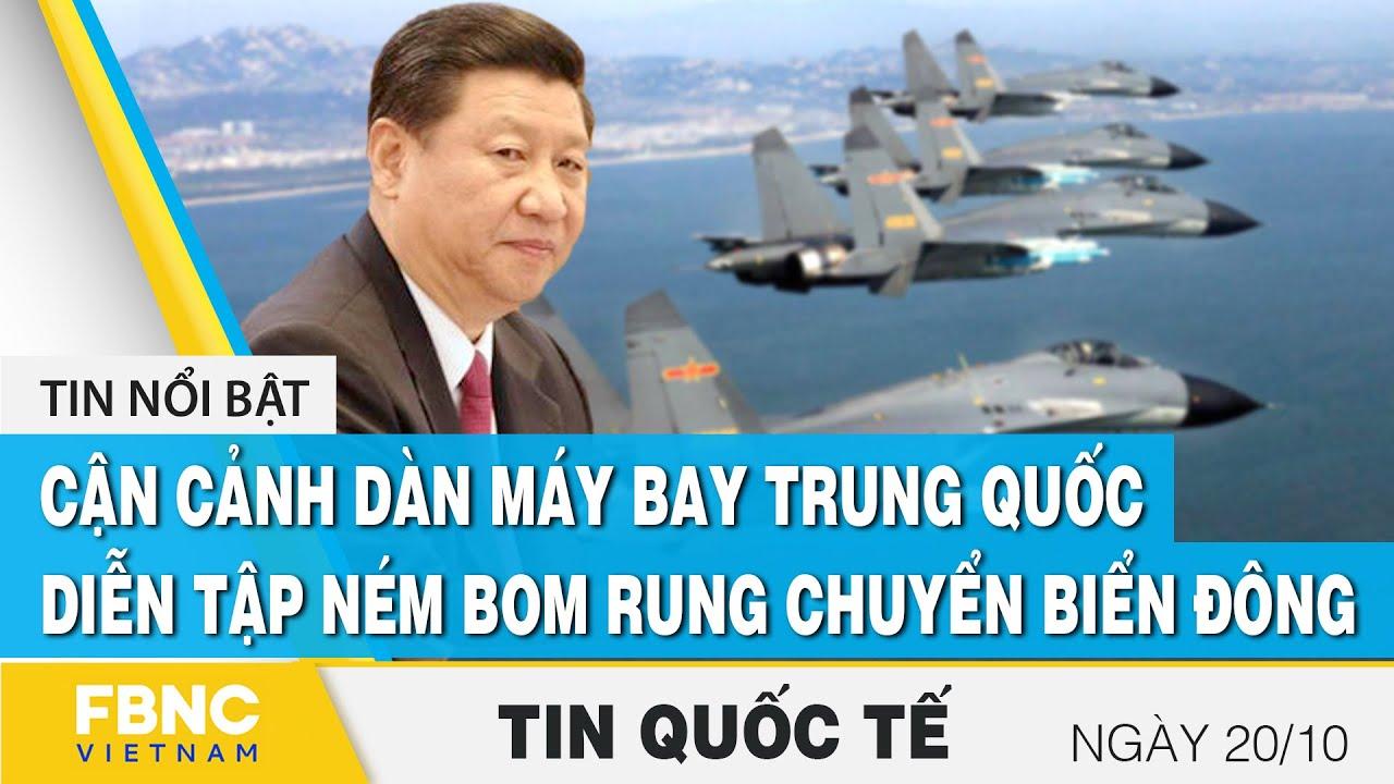 Download Tin quốc tế 20/10   Cận cảnh dàn máy bay Trung Quốc diễn tập ném bom rung chuyển Biển Đông   FBNC