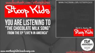 StoopKids - The Chocolate Milk Song