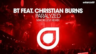 BT feat. Christian Burns - Paralyzed (Maor Levi Remix) [OUT NOW]
