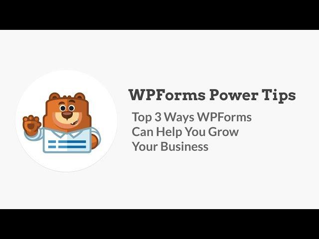 WPForms Power Tips
