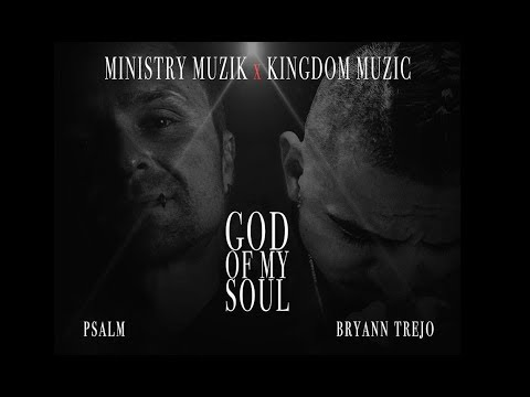 """NEW Christian Rap - Psalm - """"God Of My Soul"""" Ft Bryann Trejo[LYRIC VIDEO](@ChristianRapz)"""