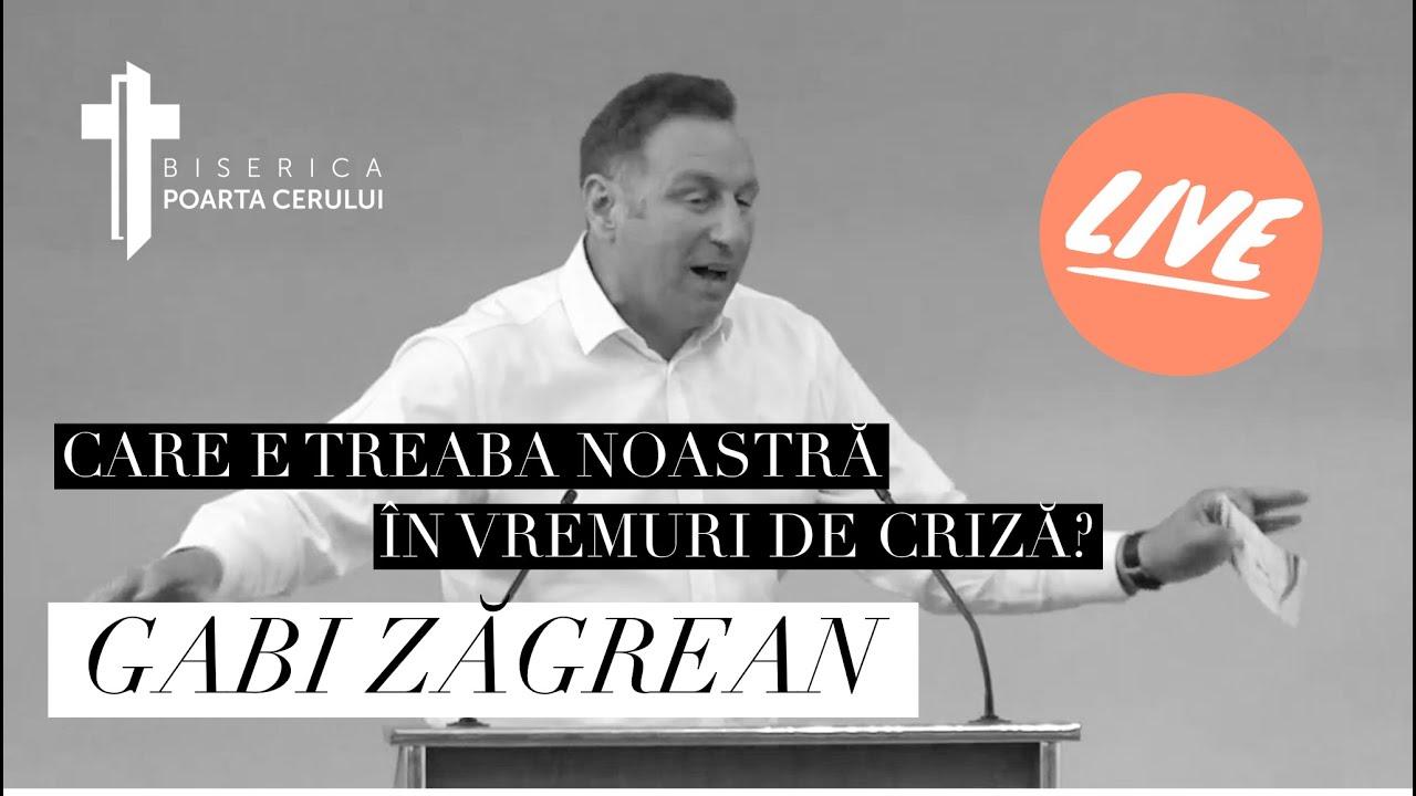 Gabi Zăgrean - Care e treaba noastră în vremurile de criză?