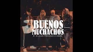 Buenos Muchachos - Barrio Plateado (prod. D-kllao Muzik)