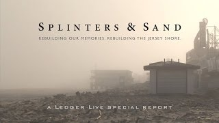 Splinters & Sand: Rebuilding our memories. Rebuilding the Jersey Shore.