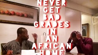Never Get Bad Grades In An African Home (Clifford Owusu)