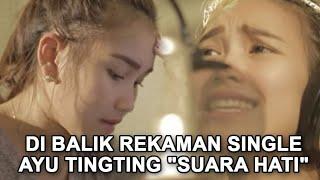 "Gambar cover Di balik rekaman single Ayu Ting Ting ""Suara Hati"""
