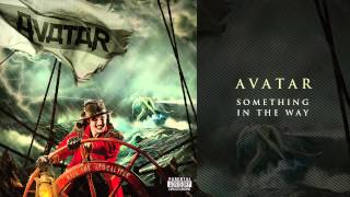 "Avatar ""Something In The Way"""