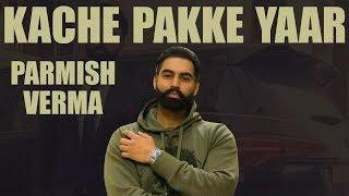 Kache Pakke Yaar  Parmish Verma   Desi Crew   Latest Punjabi Songs 2018   YouTube