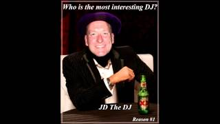 Who Is The Most Interesting DJ In The World? JD The DJ, Reason #1