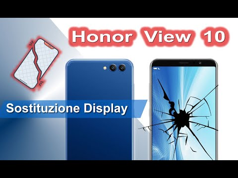 Honor View 10 sostituzione display - Display replacement