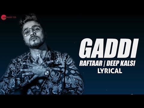 Gaddi - Lyrical Video | Zero To Infinity | Raftaar & Deep Kalsi