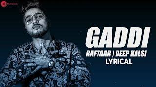 Gaddi - Lyrical Video | Zero To Infinity | Raftaar  Deep Kalsi