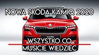 Nowa Skoda Kamiq SUV 2020 - wszystko co musisz o niej wiedzieć
