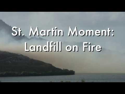 St. Martin Moment: Landfill on Fire