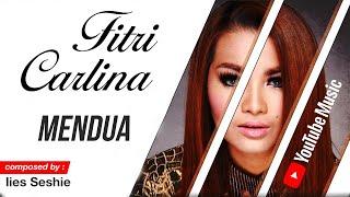 Fitri Carlina - Mendua (Audio)