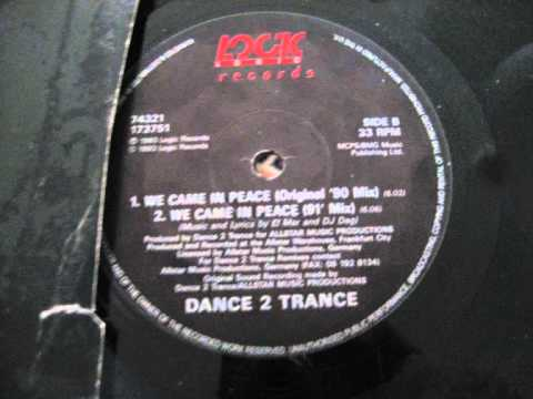 Dance 2 Trance - We Came In Peace (Original)