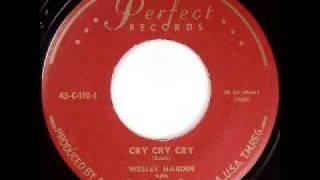 Wesley Hardin - Cry Cry Cry