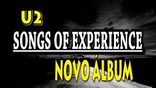 U2 - Songs of Experience - Novo Álbum música cover