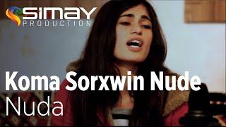 Koma Sorxwin Nudem - Nuda