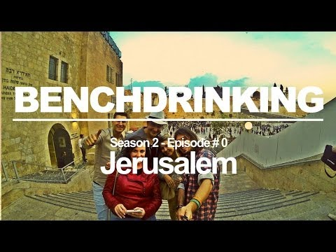 Jerusalem BenchDrinking Episode # 0