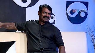 My days with Prabhakaran - Seeman | Best of IBC | IBC Tamil TV