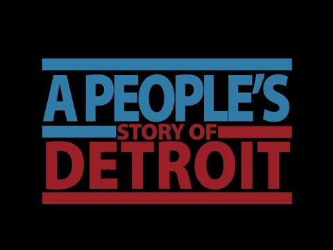 A People's Story of Detroit