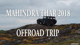 MAHINDRA THAR 2018 OFF ROAD TRIP