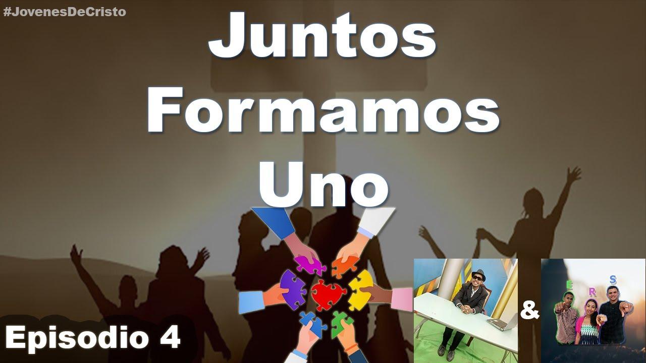 Juntos Formamos Uno | Episodio 4 | Jóvenes de Cristo