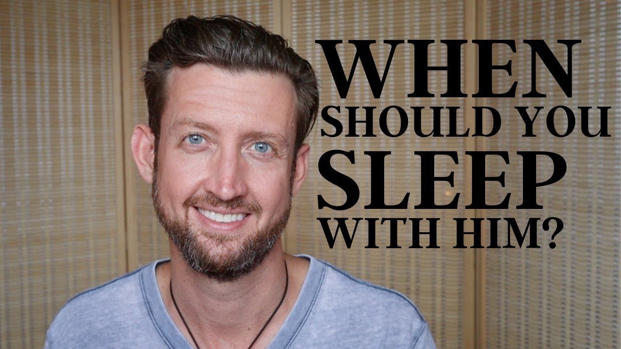 When Should You Sleep With Him? - YouTube