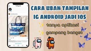 Download Cara Ubah Tampilan Instagram Android Menjadi Iphone Terbaru - Edit by Siti Rahma Fitri Yani