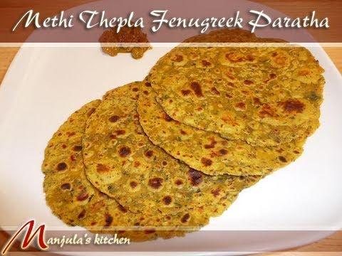 Methi Thepla - Fenugreek Paratha, Indian Flatbread by Manjula