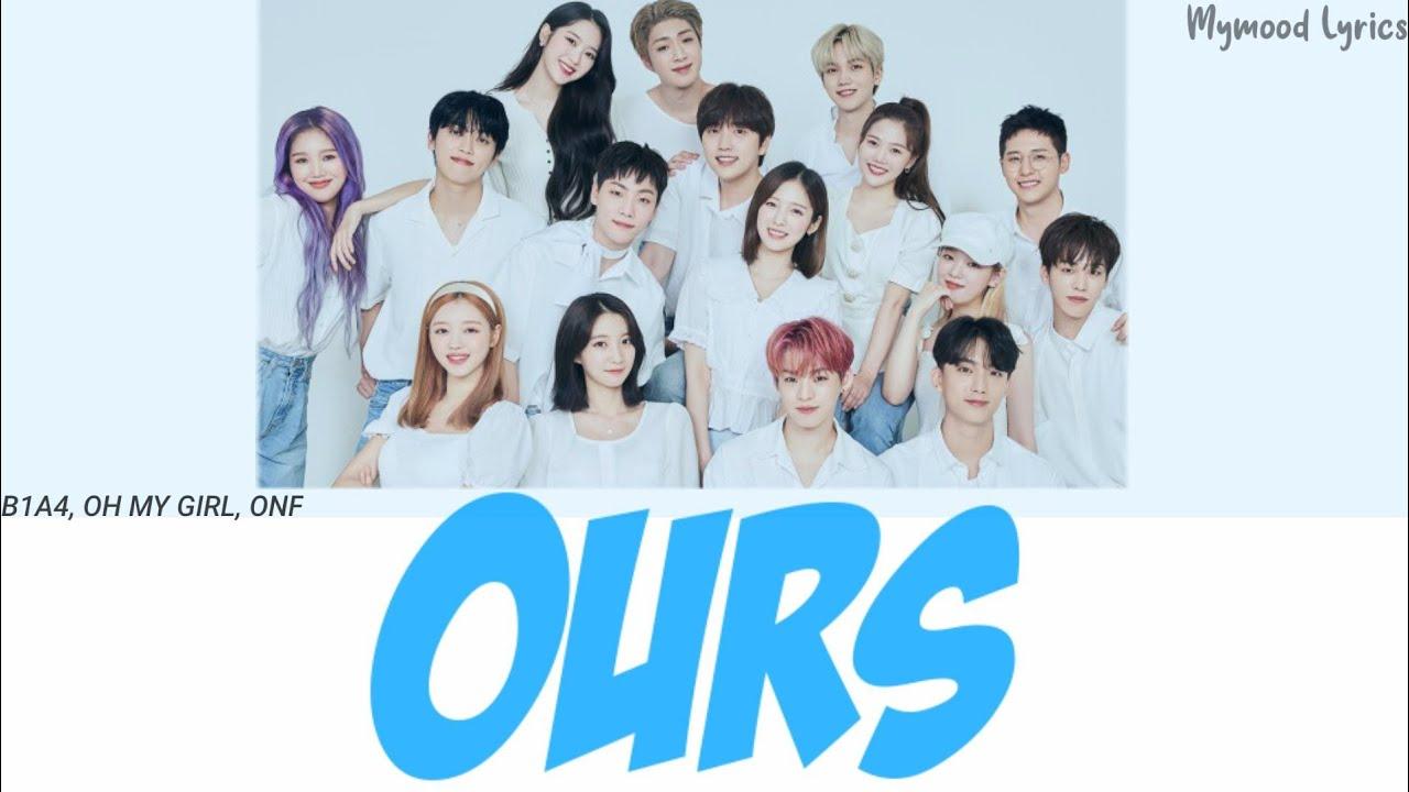 Download B1A4, OH MY GIRL, ONF – OURS (너와 나의 시대) Lyrics 가사 (Hangul Romanized)