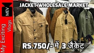 JACKET WHOLESALE MARKET (WHOLESALE/ RETAIL ) CHEAPEST JACKET MARKET IN INDIA .. JAFRABAD, DELHI ..